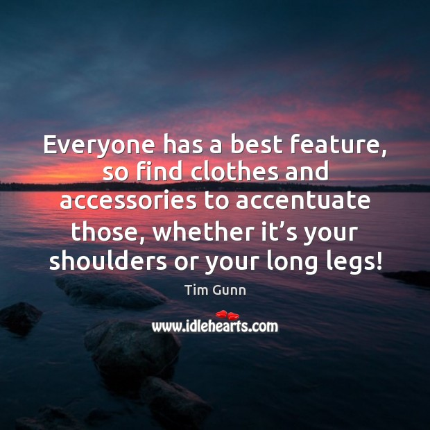 Image, Everyone has a best feature, so find clothes and accessories to accentuate