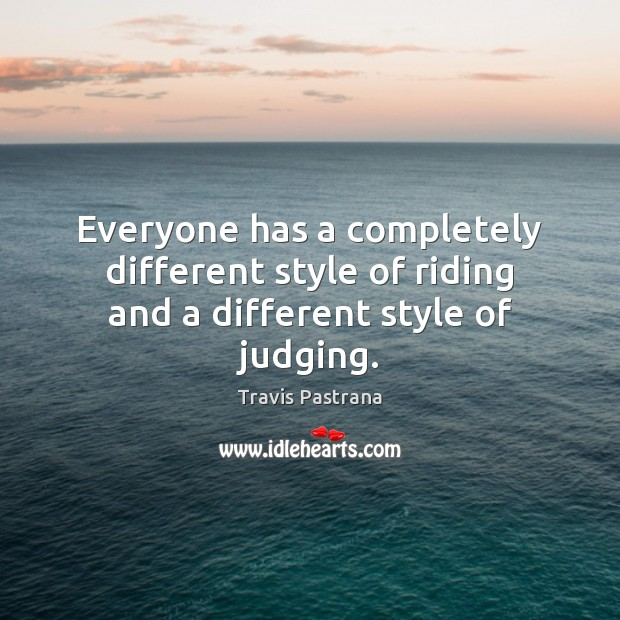 Image, Everyone has a completely different style of riding and a different style of judging.