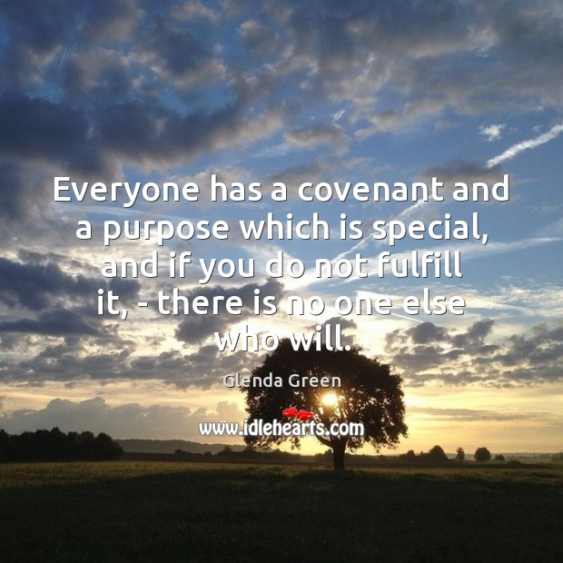 Image, Everyone has a covenant and a purpose which is special, and if