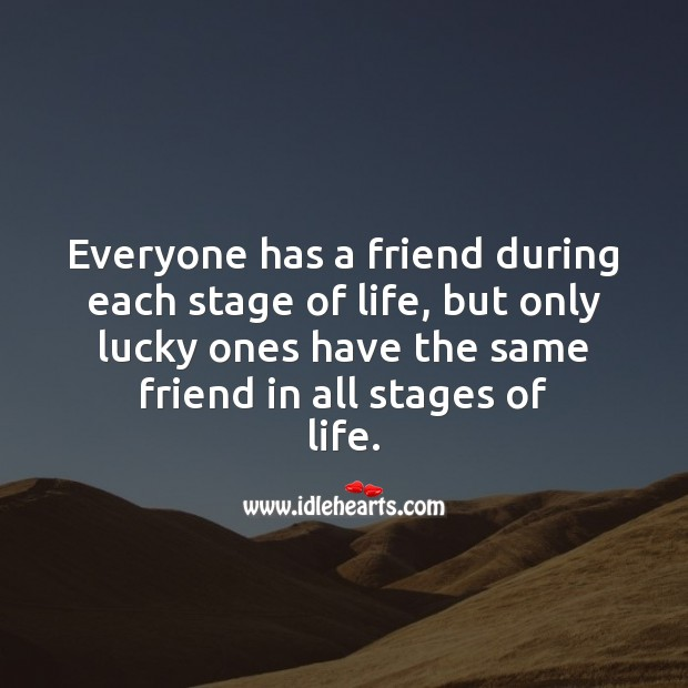 Image, Everyone has a friend during each stage of life