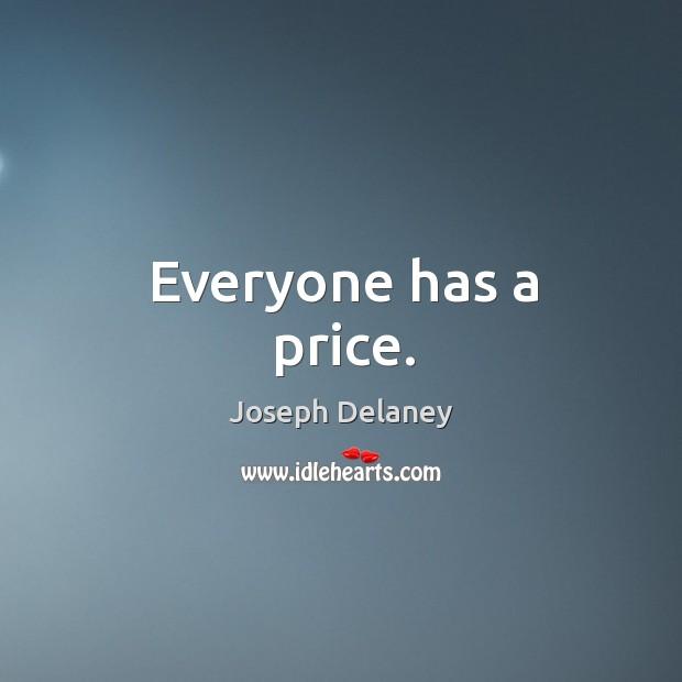 Everyone has a price. Image