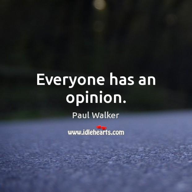 Everyone has an opinion. Image