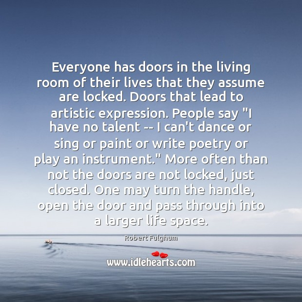 Everyone has doors in the living room of their lives that they Image