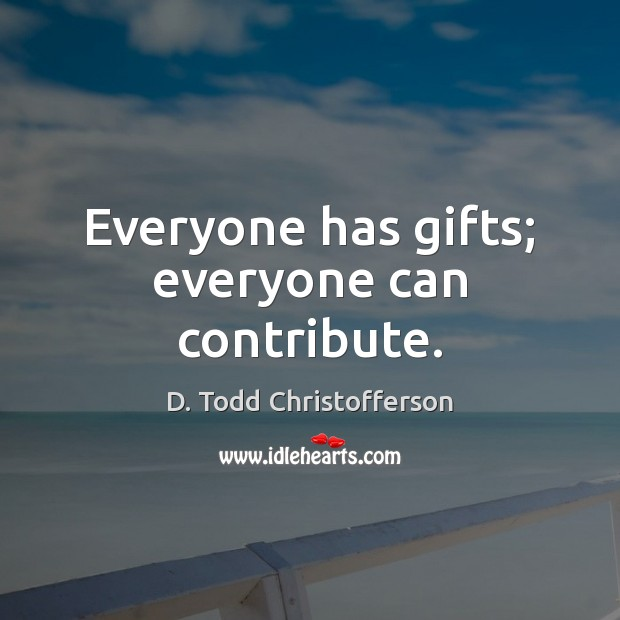 Image, Everyone has gifts; everyone can contribute.