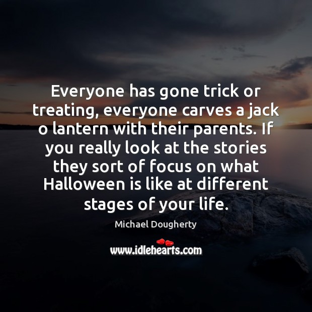 Everyone has gone trick or treating, everyone carves a jack o lantern Halloween Quotes Image