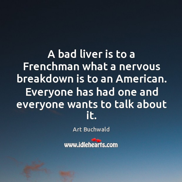 Everyone has had one and everyone wants to talk about it. Image