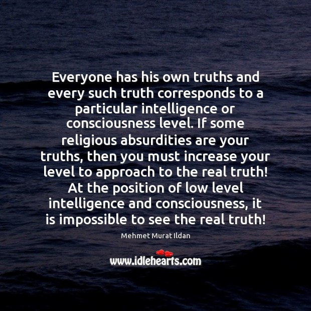 Image, Everyone has his own truths and every such truth corresponds to a