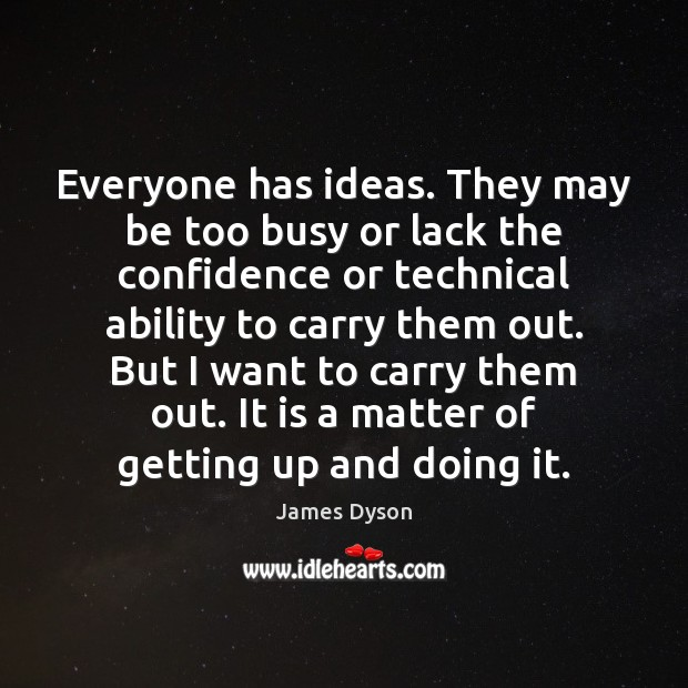 Everyone has ideas. They may be too busy or lack the confidence Image