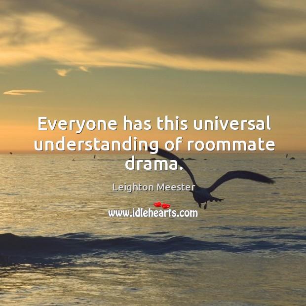 Image, Everyone has this universal understanding of roommate drama.