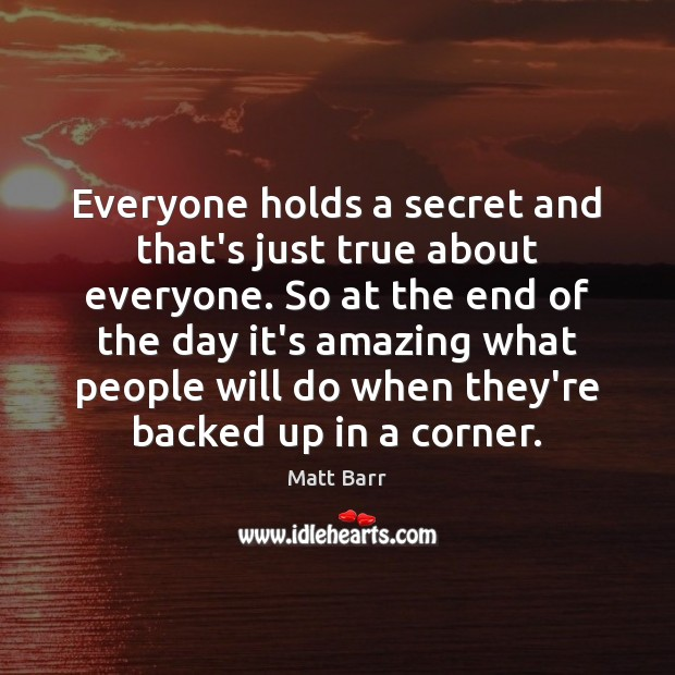 Everyone holds a secret and that's just true about everyone. So at Secret Quotes Image