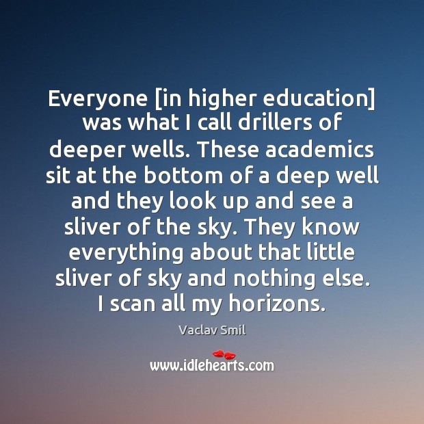 Everyone [in higher education] was what I call drillers of deeper wells. Image