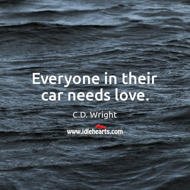 Image, Everyone in their car needs love.