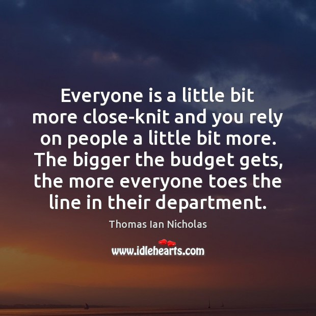 Everyone is a little bit more close-knit and you rely on people Image
