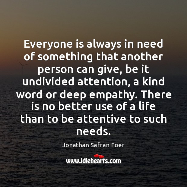 Image, Everyone is always in need of something that another person can give,