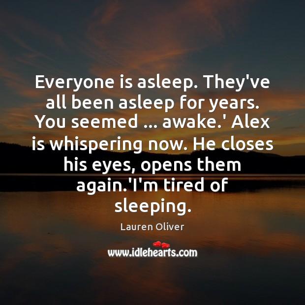 Image, Everyone is asleep. They've all been asleep for years. You seemed … awake.