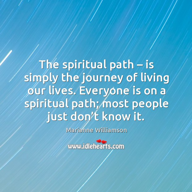 Everyone is on a spiritual path; most people just don't know it. Image