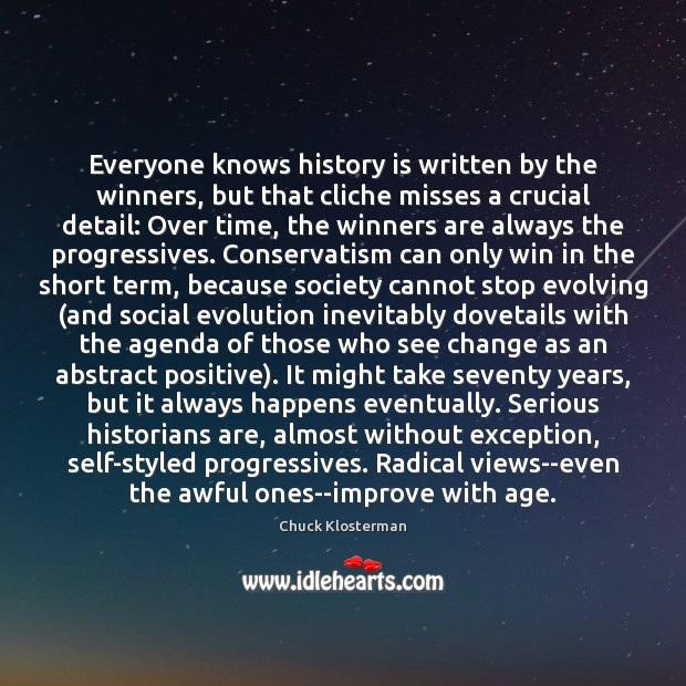 Everyone knows history is written by the winners, but that cliche misses Image