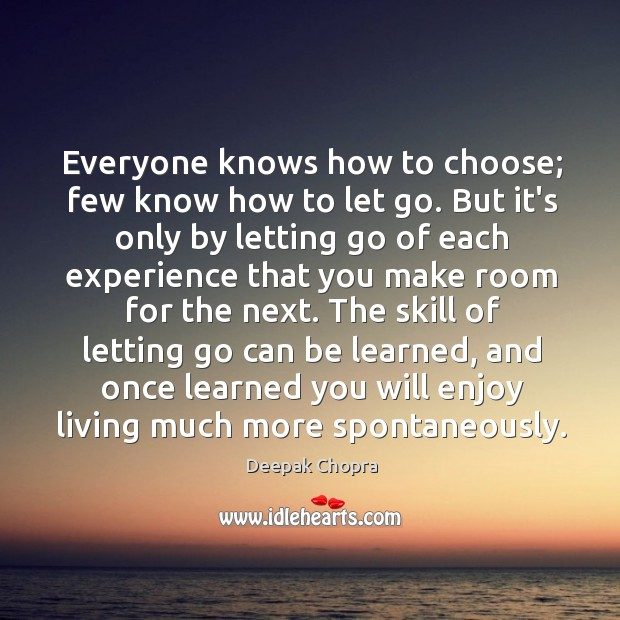 Everyone knows how to choose; few know how to let go. But Image