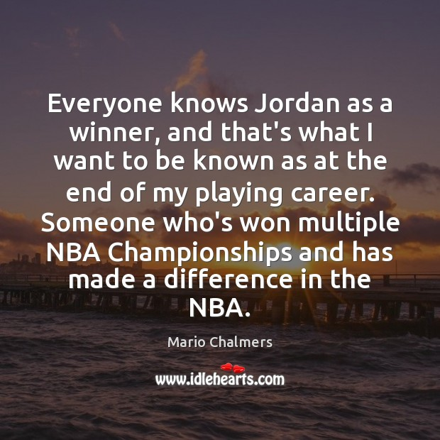 Everyone knows Jordan as a winner, and that's what I want to Image