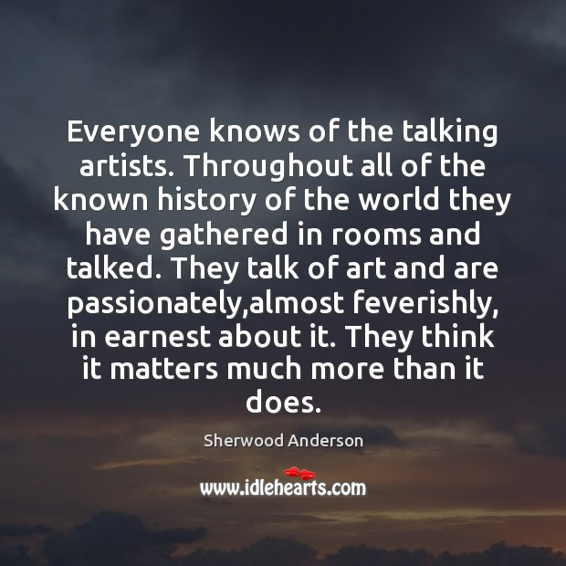 Everyone knows of the talking artists. Throughout all of the known history Image