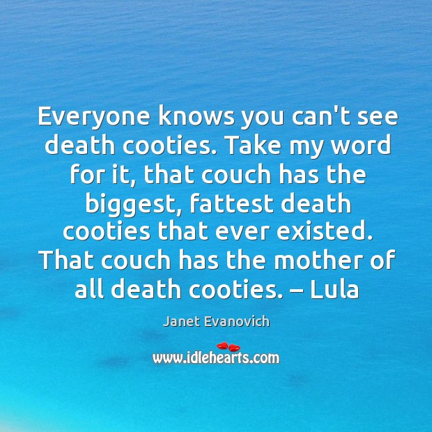 Image, Everyone knows you can't see death cooties. Take my word for it,