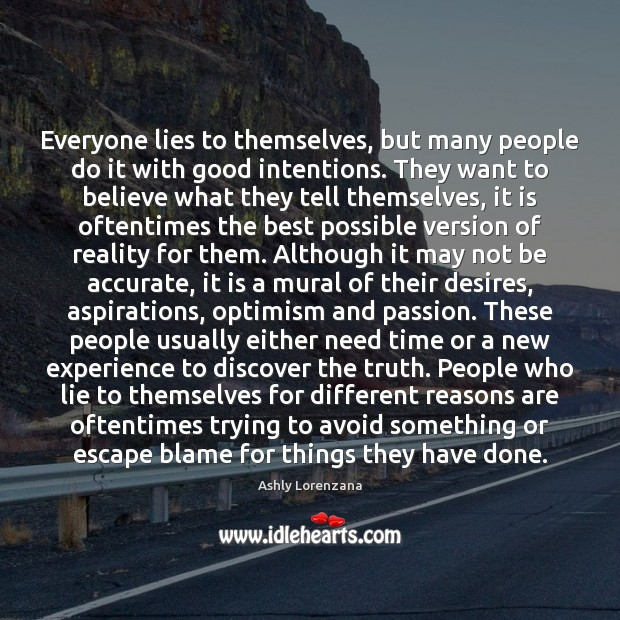 Everyone lies to themselves, but many people do it with good intentions. Image