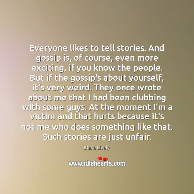 Everyone likes to tell stories. And gossip is, of course, even more Image