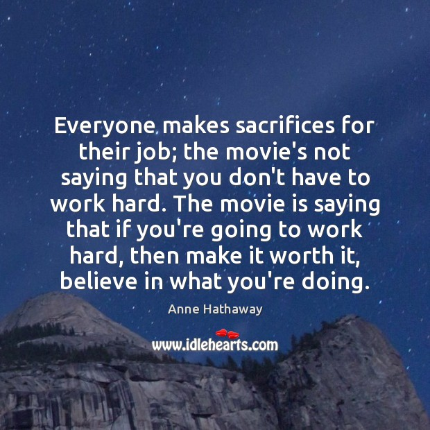 Image, Everyone makes sacrifices for their job; the movie's not saying that you
