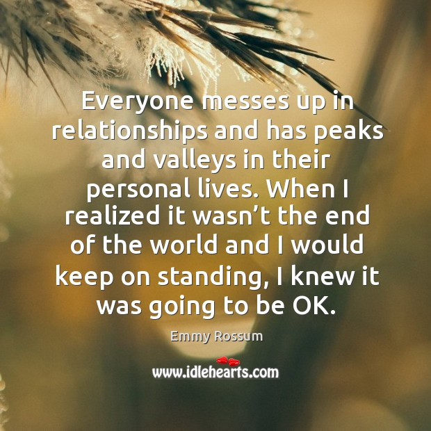 Everyone messes up in relationships and has peaks and valleys in their personal lives. Image