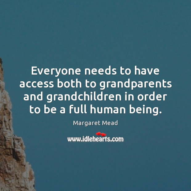 Image, Everyone needs to have access both to grandparents and grandchildren in order