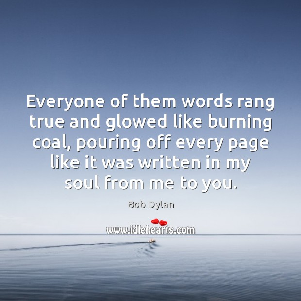 Image, Everyone of them words rang true and glowed like burning coal, pouring