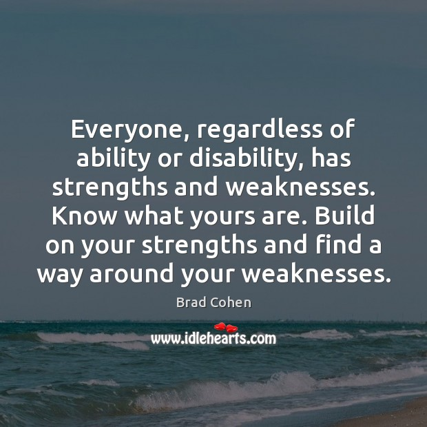 Image, Everyone, regardless of ability or disability, has strengths and weaknesses. Know what