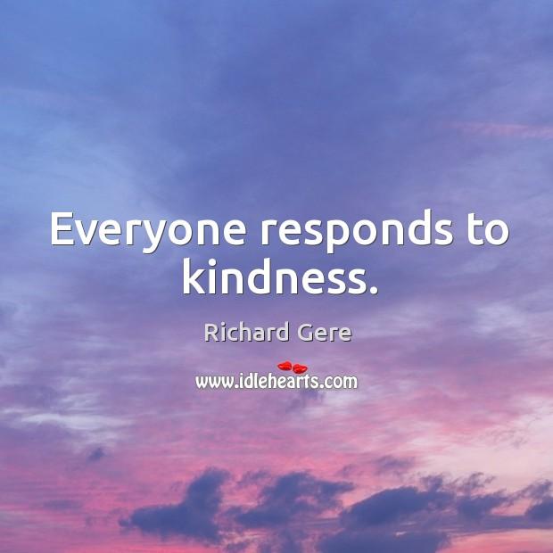 Everyone responds to kindness. Image