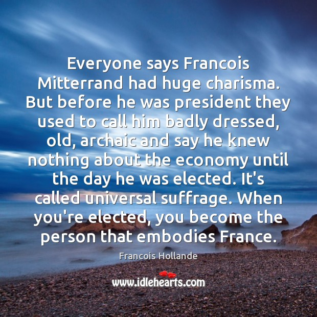 Image, Everyone says Francois Mitterrand had huge charisma. But before he was president