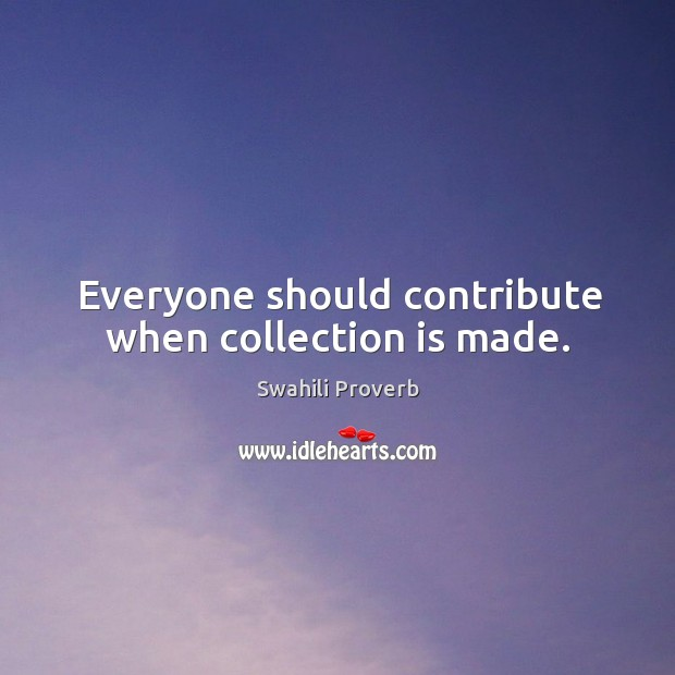 Everyone should contribute when collection is made. Swahili Proverbs Image