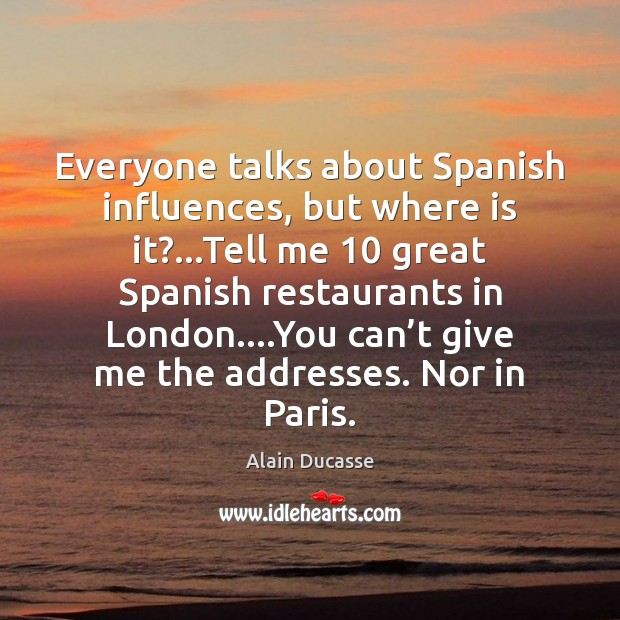 Image, Everyone talks about Spanish influences, but where is it?…Tell me 10 great