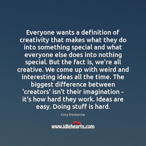 Image, Everyone wants a definition of creativity that makes what they do into