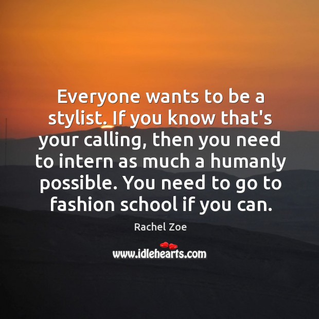 Image, Everyone wants to be a stylist. If you know that's your calling,