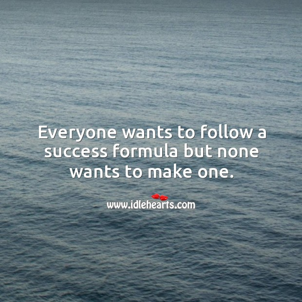 Image, Everyone wants to follow a success formula but none wants to make one.