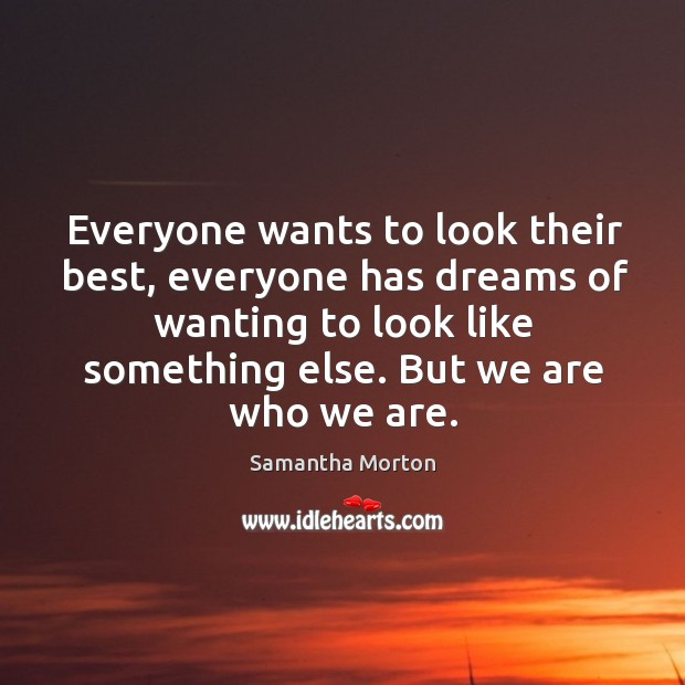 Everyone wants to look their best, everyone has dreams of wanting to Image