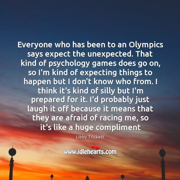 Everyone who has been to an Olympics says expect the unexpected. That Image