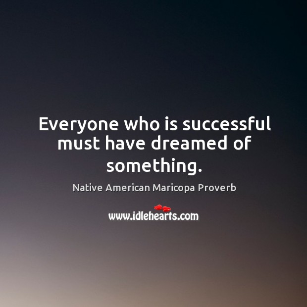 Everyone who is successful must have dreamed of something. Image