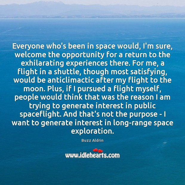 Everyone who's been in space would, I'm sure, welcome the opportunity for Buzz Aldrin Picture Quote
