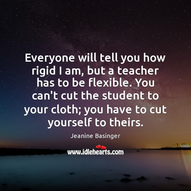 Everyone will tell you how rigid I am, but a teacher has Image