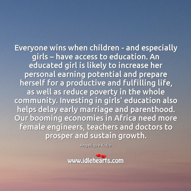 Image, Everyone wins when children – and especially girls – have access to education.