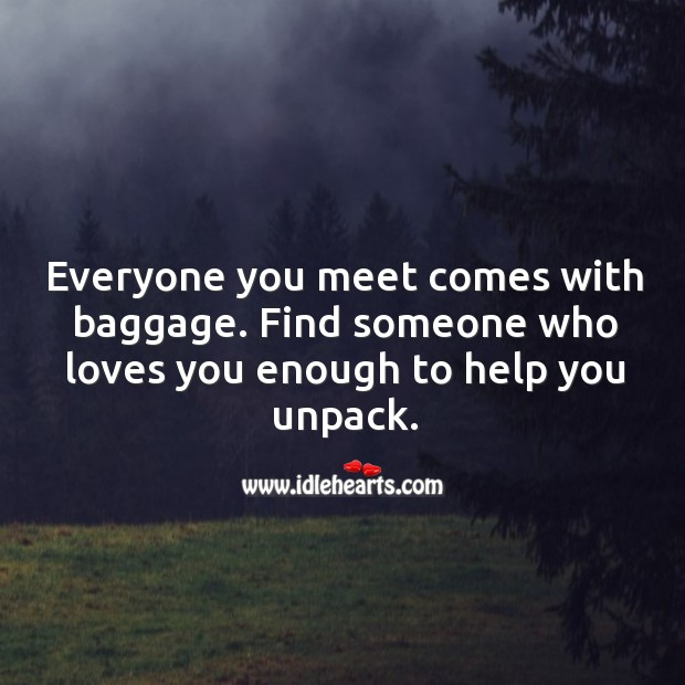 Image, Everyone you meet comes with baggage.
