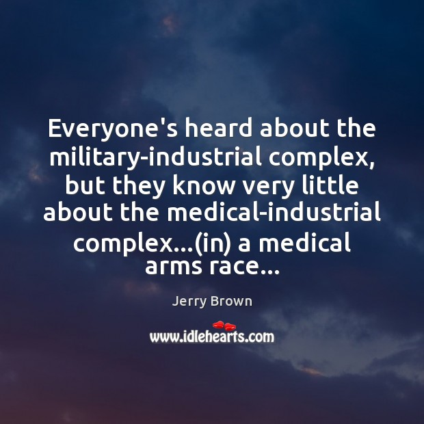 Image, Everyone's heard about the military-industrial complex, but they know very little about