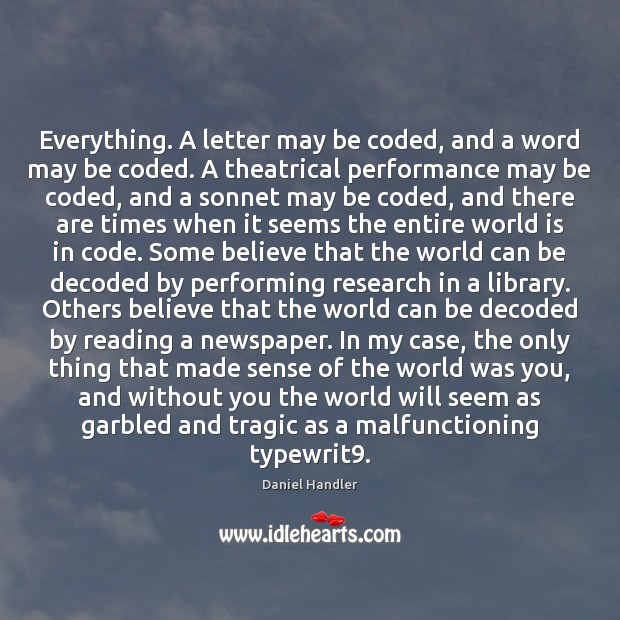 Everything. A letter may be coded, and a word may be coded. Image