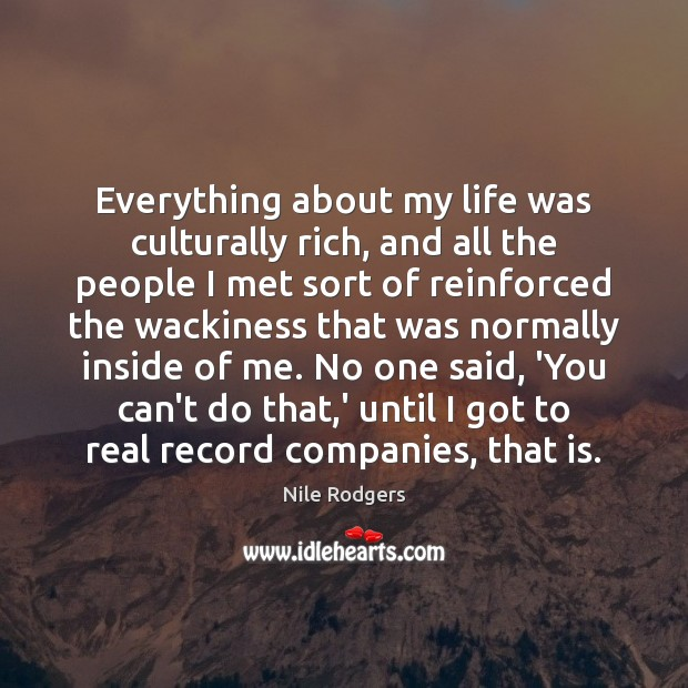 Everything about my life was culturally rich, and all the people I Image