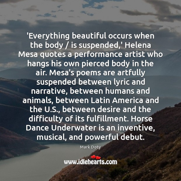 'Everything beautiful occurs when the body / is suspended,' Helena Mesa quotes Image